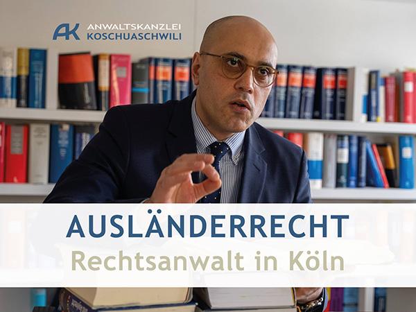 Anwalt für Ausländerrecht Köln